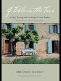 A Table in the Tarn: Living, Eating and Cooking in Rural France
