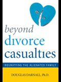 Beyond Divorce Casualties: Reunifying the Alienated Family