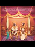 DNA Stamped - Melanin Approved: Daddy, Why Do You Call Mommy Queen?