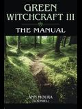 Green Witchcraft: The Manual