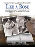 Like a Rose: Life Lessons from a Training Camp with Hank Stram and the Kansas City Chiefs