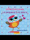 Little Eva Loves/La Pequeña Eva Adora