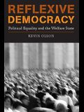 Reflexive Democracy: Political Equality and the Welfare State (Studies in Contemporary German Social Thought)
