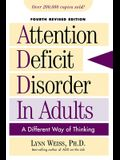 Attention Deficit Disorder in Adults: A Different Way of Thinking, Fourth Revised Edition