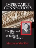 Impeccable Connections: The Rise and Fall of Richard Whitney