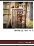 The Marble Faun, Vol. 1