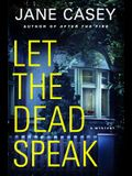 Let the Dead Speak: A Maeve Kerrigan Mystery