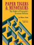 Paper Tigers and Minotaurs: The Politics of Venezuela's Economic Reforms
