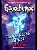 The Headless Ghost (Classic Goosebumps #33), 33