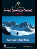 50 Classic Backcountry Ski and Snowboard Summits in California