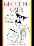 Groucho Marx and the Broadway Murders: A Mystery Featuring Groucho Marx
