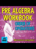 Pre Algebra Workbook 6th Grade: Order of Operations (Baby Professor Learning Books)
