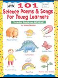 101 Science Poems & Songs for Young Learners (Grades 1-3)