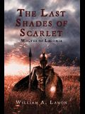 The Last Shades of Scarlet: Wolves of Laconia