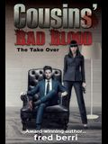 Cousins' Bad Blood-The Take Over