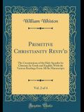Primitive Christianity Reviv'd, Vol. 2 of 4: The Constitutions of the Holy Apostles by Clement; In Greek and English; With the Various Readings From A
