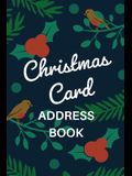 Christmas Card Address Book: Holiday Card Organizer Tracker For Cards Sent and Received, Christmas Gift List Organizer, Mailing Logbook, Card Suppl