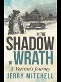 In the Shadow of Wrath: A Veteran's Journey