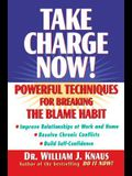 Take Charge Now!: Powerful Techniques for Breaking the Blame Habit