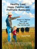 Healthy Land, Happy Families and Profitable Businesses: Essays to Improve Your Land, Your Life and Your Bottom Line