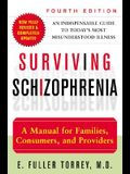 Surviving Schizophrenia, 4th Edition: A Manual for Families, Consumers, and Providers