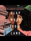 Clap When You Land Lib/E