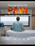 Turning Down the Pain: Skills for Post-Surgical Pain Management