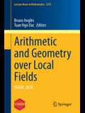 Arithmetic and Geometry Over Local Fields: Viasm 2018