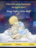 Tidurlah Yang Nyenyak, Serigala Kecil - Sleep Tight, Little Wolf. Buku Anak-Anak Dengan Dwibahasa (Bahasa Indonesia - B. Inggis)