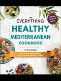The Everything Healthy Mediterranean Cookbook: 300 Fresh and Simple Recipes for Better Living