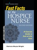 Fast Facts for the Hospice Nurse, Second Edition: A Concise Guide to End-Of-Life Care