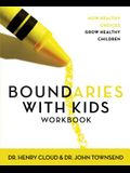 Boundaries with Kids Workbook: How Healthy Choices Grow Healthy Children