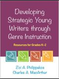 Developing Strategic Young Writers Through Genre Instruction: Resources for Grades K-2