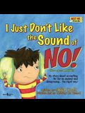 I Just Don't Like the Sound of No! [with Paperback Book] [With Paperback Book]