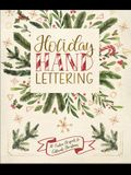 Holiday Hand Lettering: 30 Festive Projects to Celebrate Christmas