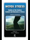 Work Stress: Studies of the Context, Content and Outcomes of Stress: A Book of Readings