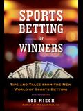 Sports Betting for Winners: Tips and Tales from the New World of Sports Betting
