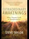 Extraordinary Awakenings: When Trauma Leads to Transformation