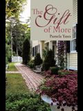 The Gift of More