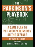 The Parkinson's Playbook: A Game Plan to Put Your Parkinson's Disease on the Defense