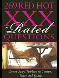269 Red Hot XXX-Rated Questions: Super Sexy Ticklers to Tempt, Tease and Spark