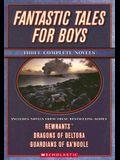 Fantastic Tales for Boys