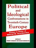 Political and Ideological Confrontations in Twentieth-Century Europe: Essays in Honor of Milorad M. Drachkovitch