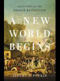A New World Begins: The History of the French Revolution