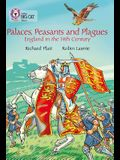 Palaces, Peasants and Plagues: England in the 14th Century