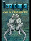 Teratologist - Revised Edition