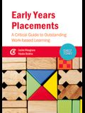 Early Years Placements: A Critical Guide to Outstanding Work-Based Learning