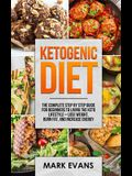 Ketogenic Diet: The Complete Step by Step Guide for Beginner's to Living the Keto Life Style - Lose Weight, Burn Fat, Increase Energy