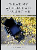 What My Wheelchair Taught Me