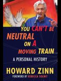 You Can't Be Neutral on a Moving Train: A Personal History